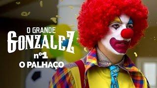 Vídeo - O Grande Gonzalez – EP01: O Palhaço