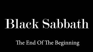 Black Sabbath End Of The Beginning 13 Lyrics Video
