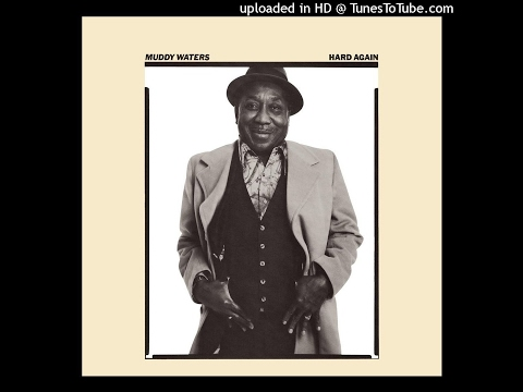 Muddy Waters - Hard Again (1977) (Full Album)