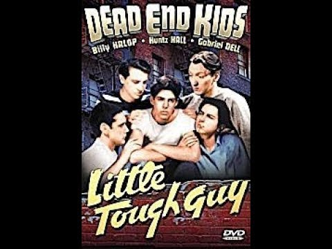 *Little Tough Guy* - The Dead End Kids,  Huntz Hall, Billy Halop (1939)