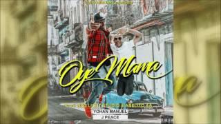 Yohan Manuel & JPeace - Oye Mama (Official Audio)
