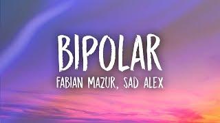Fabian Mazur - Bipolar (Lyrics) ft. sad alex