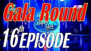 Nepal Idol, Gala Round | Full Episode 16 | 6 July 2017