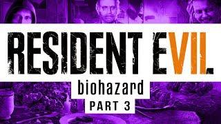 RESIDENT EVIL 7 - Full Gameplay Walkthrough - Part Three