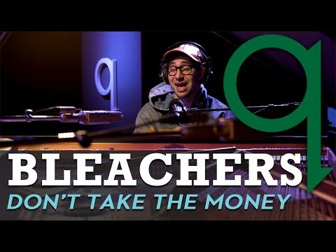 Bleachers - Don't Take The Money (LIVE)