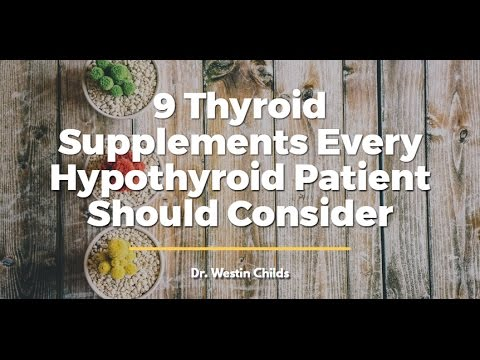 9 Thyroid supplements Every Hypothyroid Patient Should Consider Using