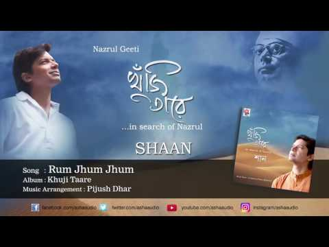 Rum Jhum Jhum | Full Audio Song | Khuji Taare | Shaan | Nazrul Geeti
