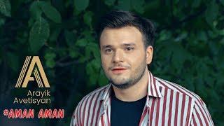 Arayik Avetisyan - AMAN AMAN