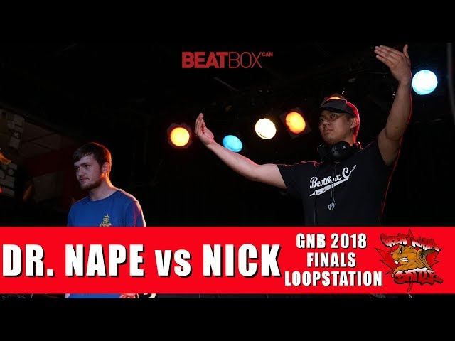 Dr. Nape vs Nick | GNB 2018 | Loopstation Finals