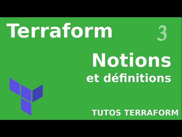 TERRAFORM - 3. DEFINITIONS ET NOTIONS