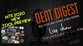 The Dent Digest LIVE SHOW | Episode #39|RPS Dent Specialists|MTE TOOL SHOW