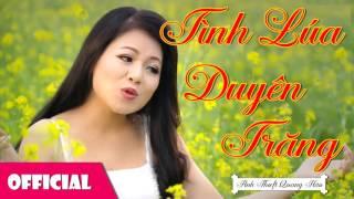 Tình Lúa Duyên Trăng - Anh Thơ Quang Hào | Song Ca Trữ Tình Hay