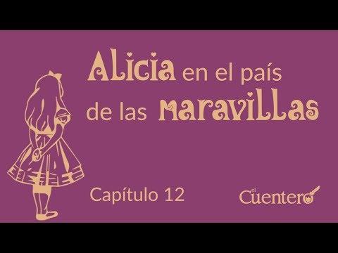 Alicia En El País De Las Maravillas Capítulo 12 Final Audiolibro