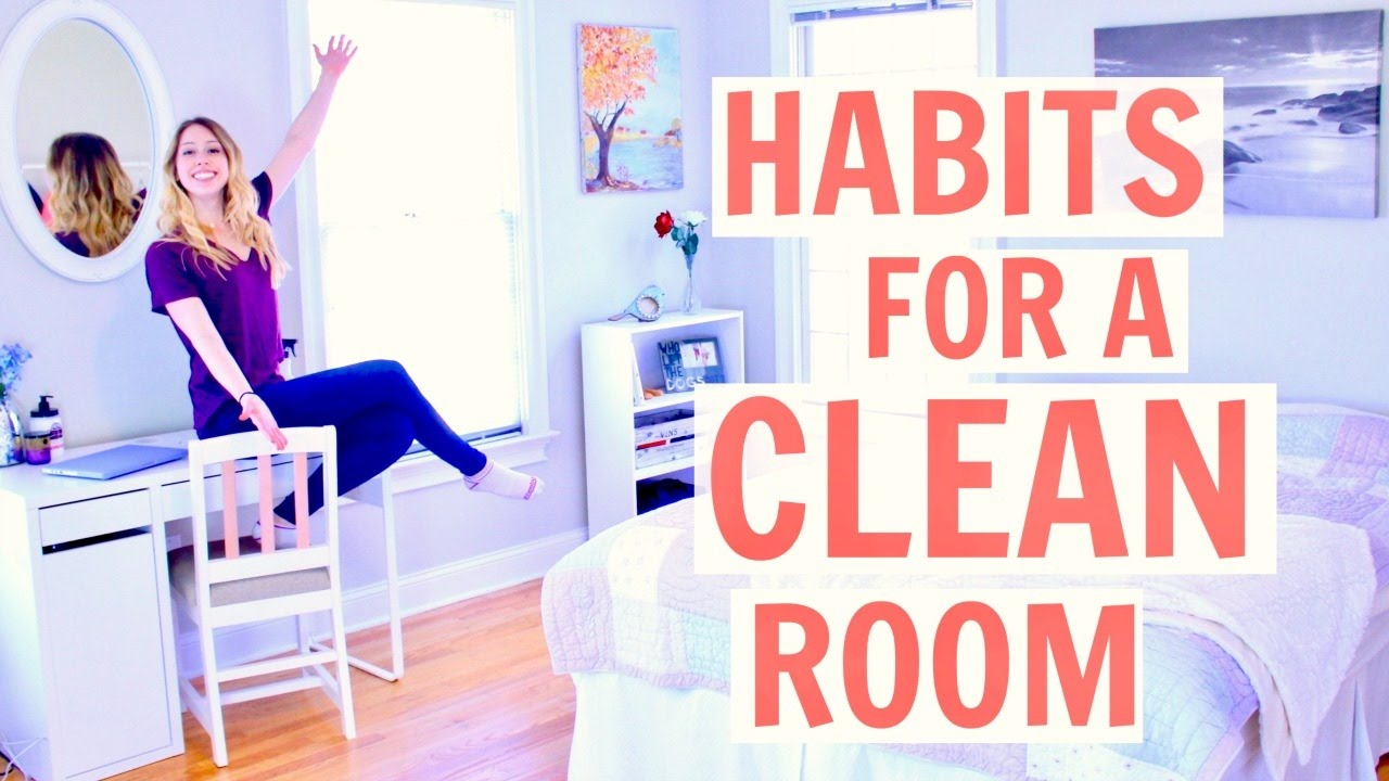How To Keep Your Room Clean Habits For A 2017