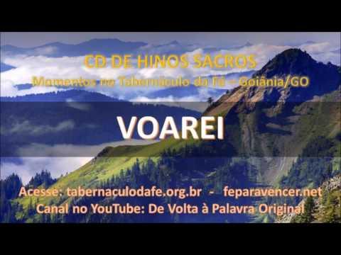 HINOS SACROS - VOAREI (Tabernáculo da Fé - Goiânia-GO)