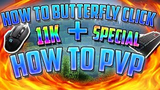 HOW TO PVP + HOW TO BUTTERFLY CLICK + HOW TO HOTKEY (11k Special)