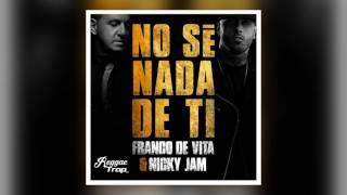 Franco De Vita - No Sé Nada de Ti ft. Nicky Jam (+LINK DE DESCARGA)