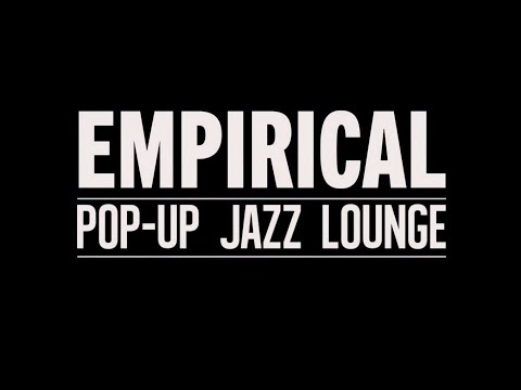 EMPIRICAL - '6 Days in Old Street' - A Pop-up Jazz Lounge