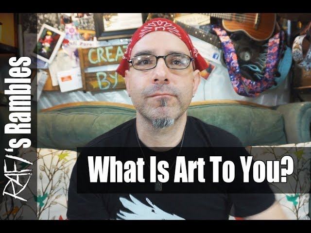 What is art to me? Everyone Has Their Own Definition