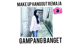Make up hangout cantik  buat remaja