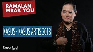Ramalan Mbak You - Kasus-Kasus Artis 2018