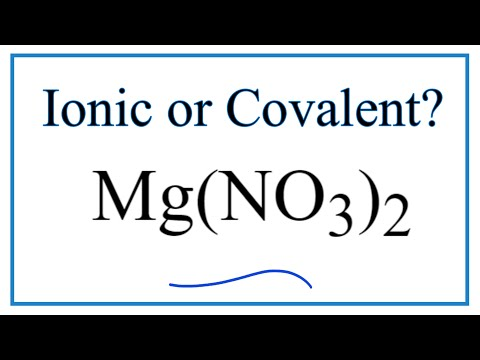 Is Mg(NO3)2 (Magnesium Nitrate) Ionic Or Covalent?