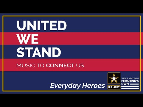 Everyday Heroes - The United States Army Band Downrange