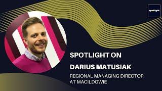 Spotlight on Darius Matusiak - Regional Managing Director of recruitment agency Macildowie.