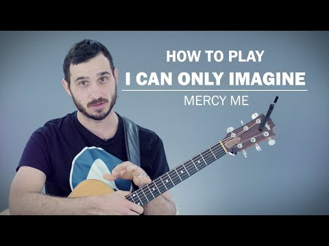 I Can Only Imagine chords by Mercy Me - Worship Chords