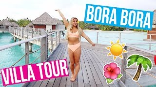 PRIVATE BORA BORA VILLA TOUR!! MOST INSANE RESORT EVER!