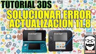 TUTORIAL SOLUCIONAR ERROR DE ACTUALIZACION 11.8 3DS