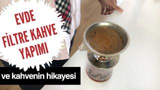 Kahvenin Hikayesi & V60 ile Evde Filtre Kahve Yapımı