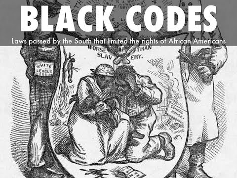 The Updated Black Codes/ The New Reconstruction