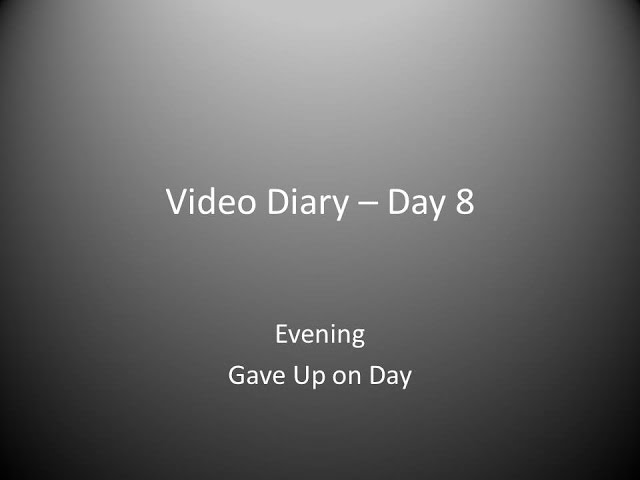 Day 8 Evening : Had to Give up on the Day
