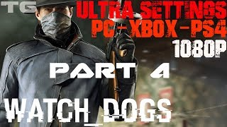 Watch Dogs Gameplay Walkthrough Part 4 Ultra 1080P PC/Xbox/PS4