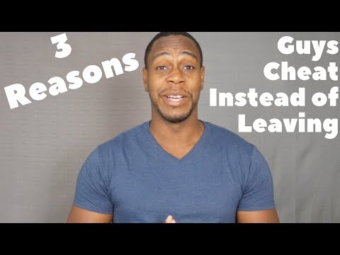 3 Reasons Guys Cheat Instead Of Leaving