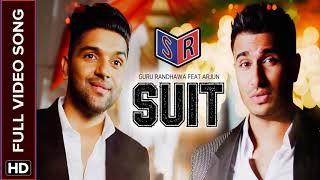 suit suit karda full video song   Guru Randhawa feat Arjun  Full hd video