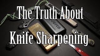 The Truth About Knife Sharpening