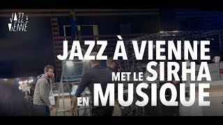 Jazz à Vienne met le Sirha en musique !