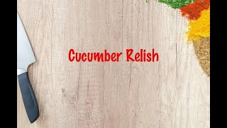 How to cook - Cucumber Relish