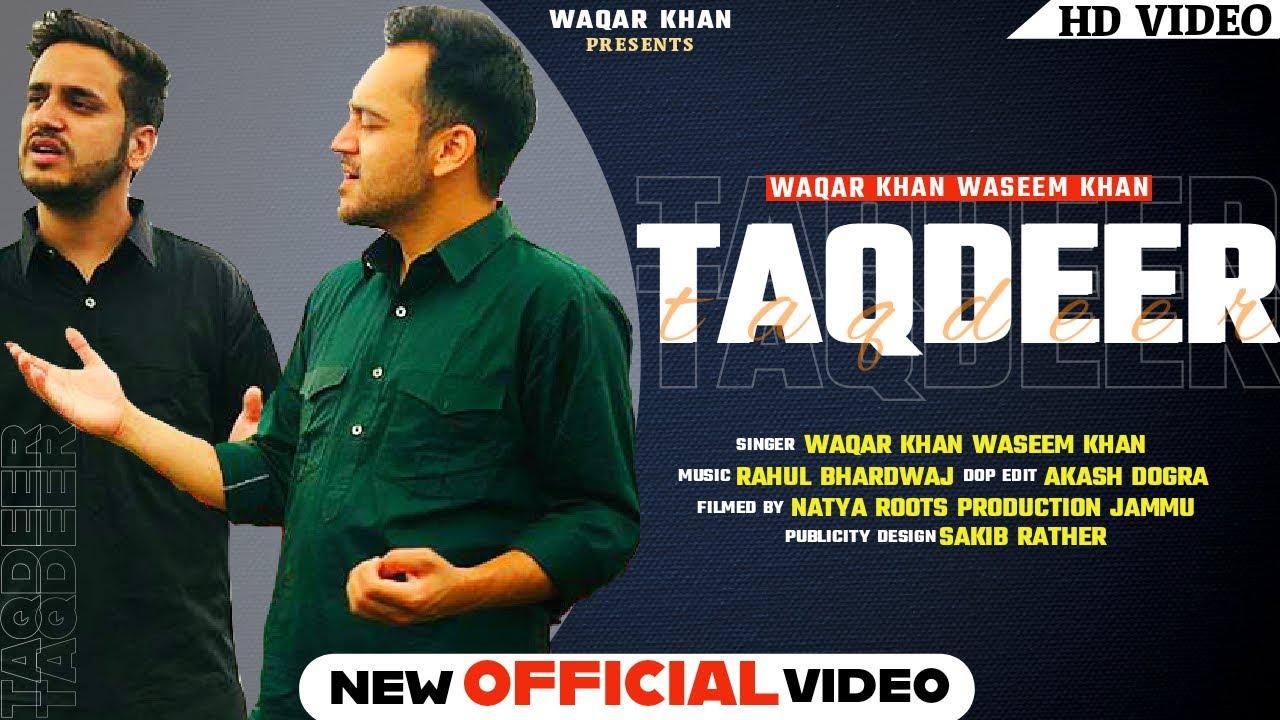 Download TAQDEER   Waqar Khan ft.Waseem Khan   Rashid Jhangeer   Gulab saify   latest Kashmiri Song 2021