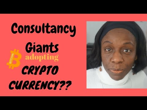 Consultancy Giants Adopting CRYPTOCURRENCY???