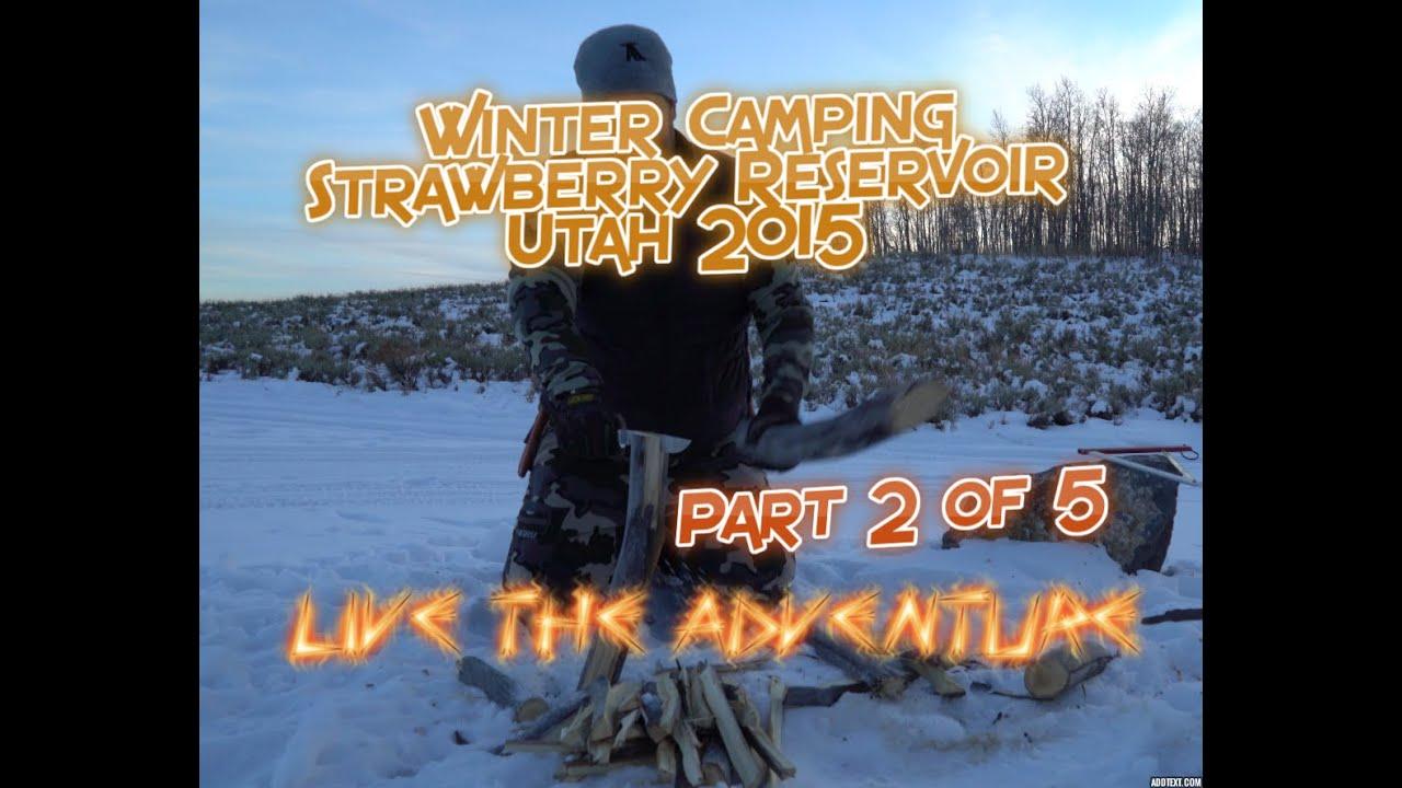 Winter Camping - Strawberry Reservoir Utah Part 2 of 5 ...