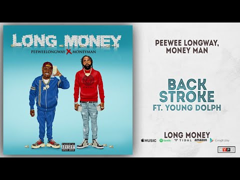 Peewee Longway & Money Man - Back Stroke Ft. Young Dolph (Long Money) Mp3