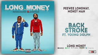Gambar cover Peewee Longway & Money Man - Back Stroke Ft. Young Dolph (Long Money)