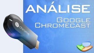 Repeat youtube video Dispositivo de transmissão Google Chromecast [Análise de Produto] - Tecmundo