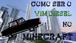 Como ser o Vin Diesel no Minecraft - Flan's Mod - Super carros + motos + zuera