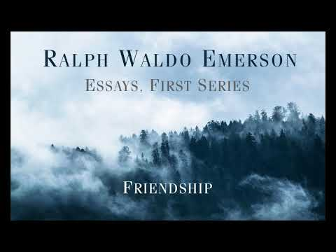 ralph waldo emerson essay vi friendship Emerson valued relationships and he has beautifully portrayed those feelings through his word in the poem friendship even after many years, when we meet a friend of ours, the ecstasy is beyond words and the excitement can never be expressed, that is the depth of the bond.