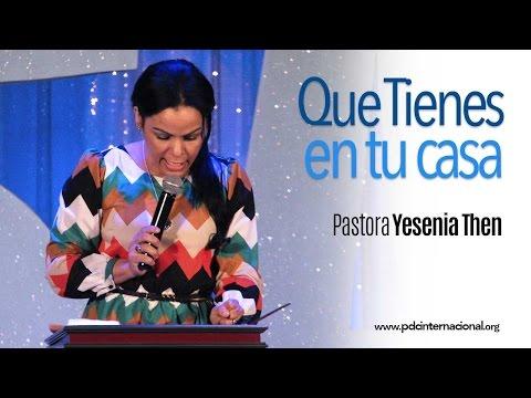 QUE TIENES EN TU CASA - Pastora Yesenia Then