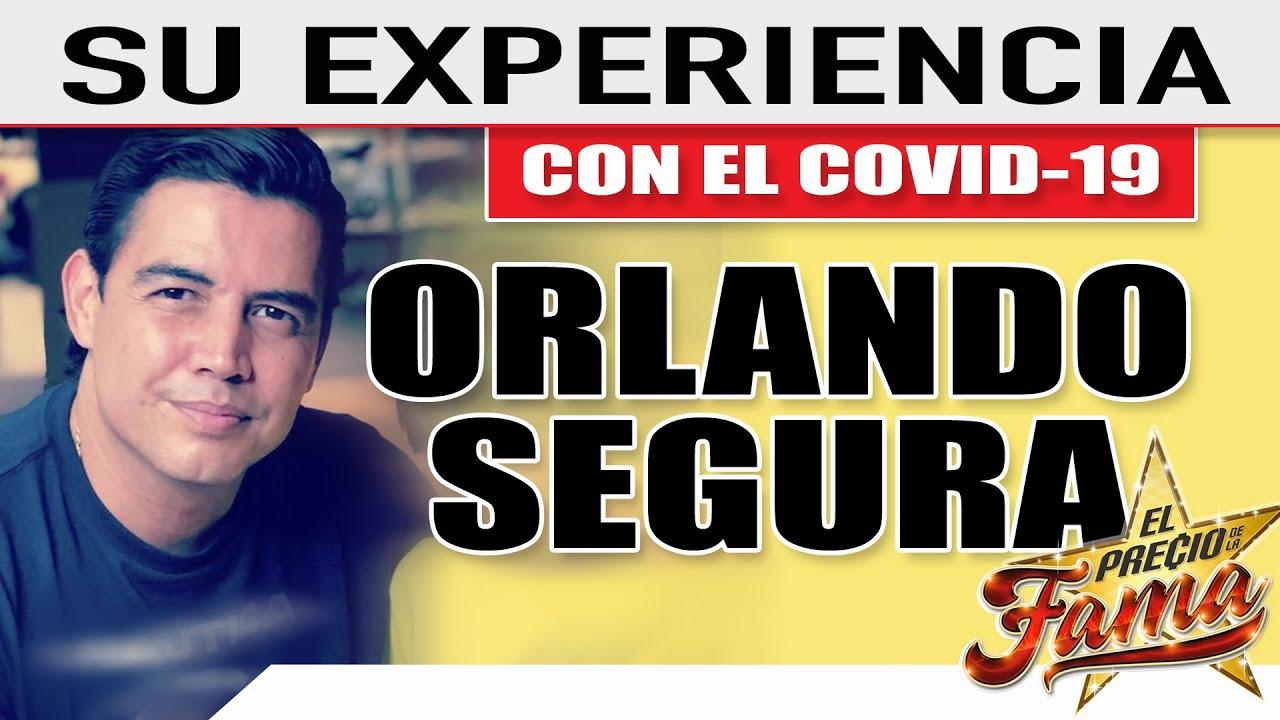 """¡""""Orlando Segura"""" nos cuenta su experiencia con el Covid 19!   El Precio De La Fama"""